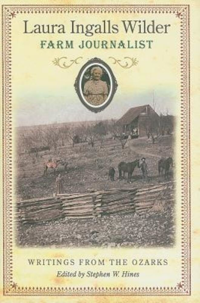 Laura Ingalls Wilder, Farm Journalist: Writings from the Ozarks, Hardcover