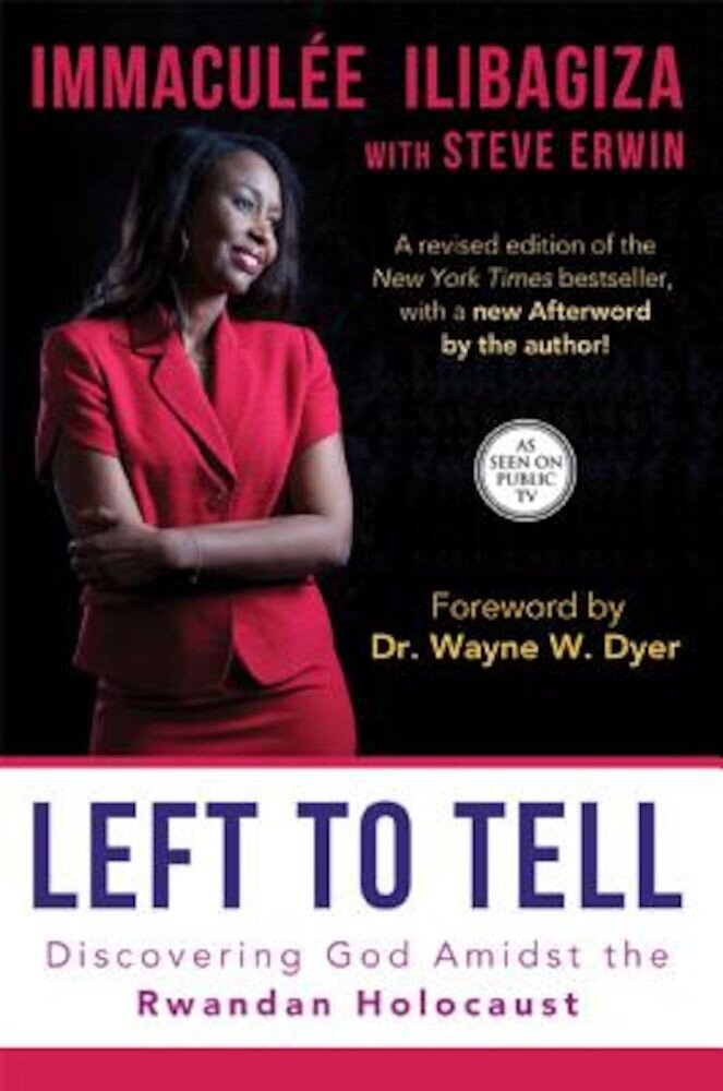 Left to Tell: Discovering God Amidst the Rwandan Holocaust, Paperback
