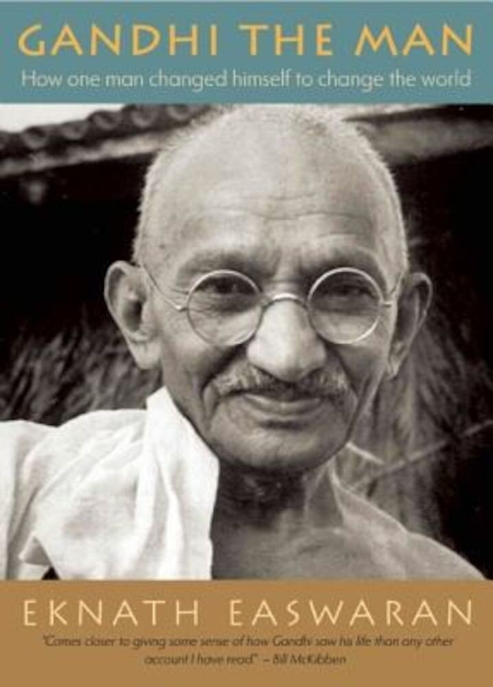 Gandhi the Man: How One Man Changed Himself to Change the World, Paperback