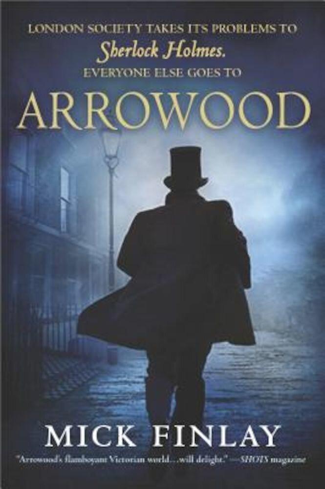 Arrowood: Sherlock Holmes Has Met His Match, Paperback