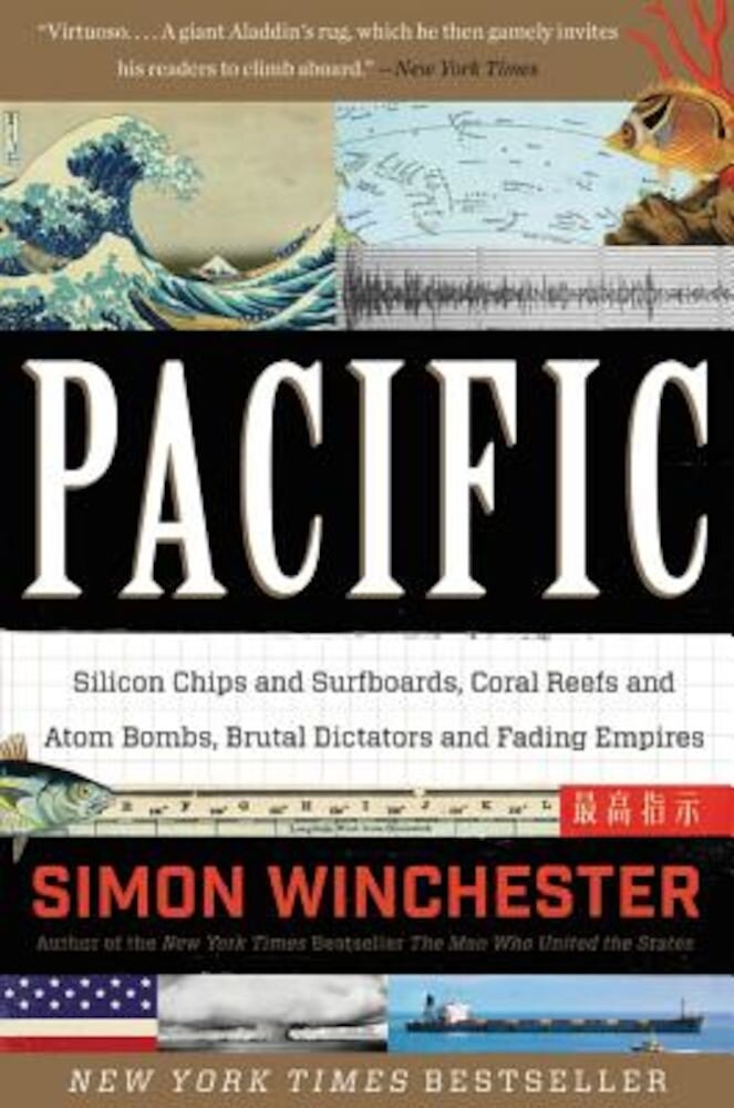 Pacific: Silicon Chips and Surfboards, Coral Reefs and Atom Bombs, Brutal Dictators and Fading Empires, Paperback