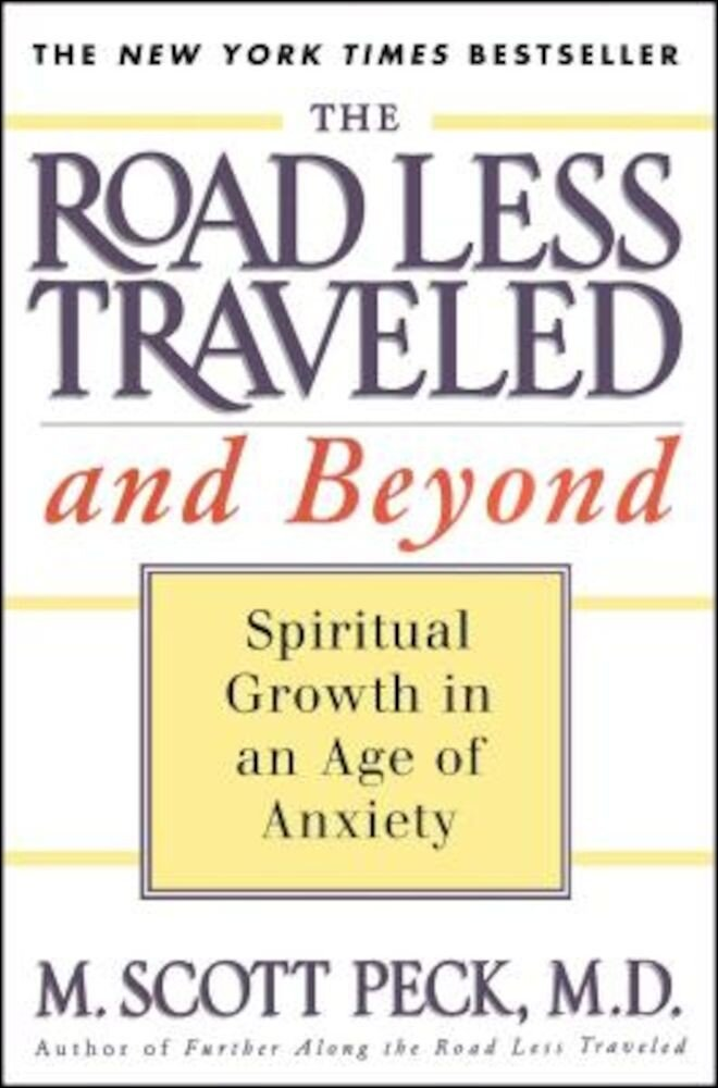 The Road Less Traveled and Beyond: Spiritual Growth in an Age of Anxiety, Paperback