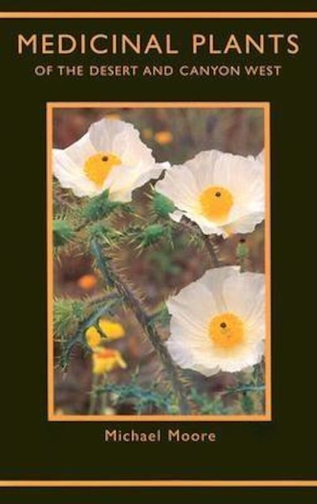 Medicinal Plants of the Desert and Canyon West, Paperback