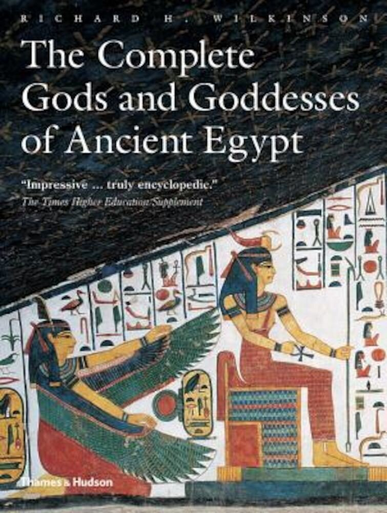 The Complete Gods and Goddesses of Ancient Egypt, Paperback