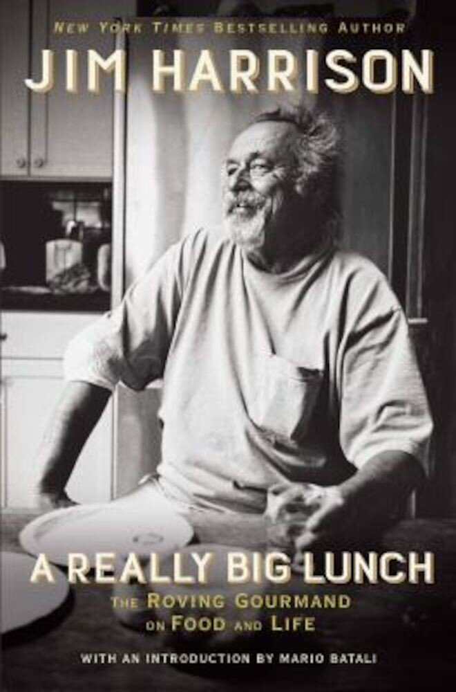 A Really Big Lunch: The Roving Gourmand on Food and Life, Hardcover