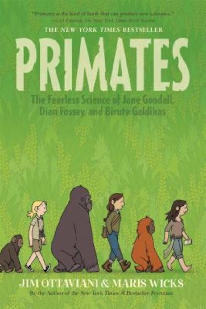 Primates: The Fearless Science of Jane Goodall, Dian Fossey, and Birute Galdikas, Paperback