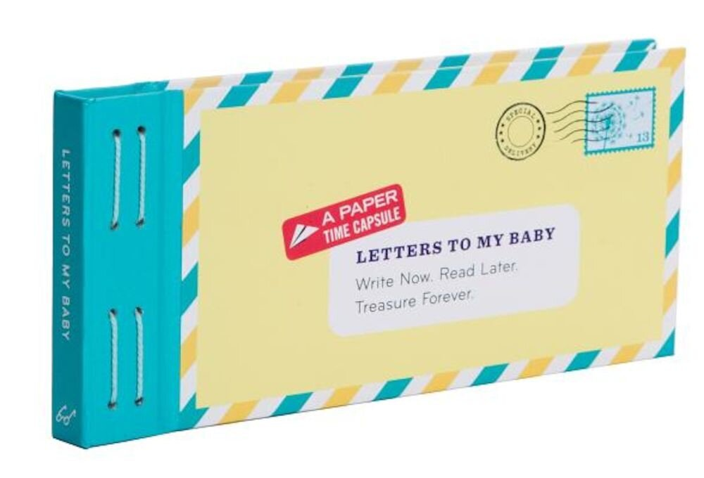 Letters to My Baby: Write Now. Read Later. Treasure Forever. [With Envelopes and Paper], Hardcover