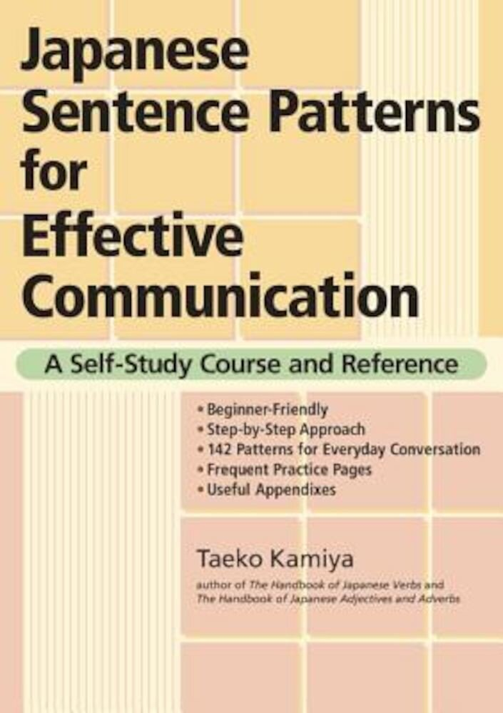 Japanese Sentence Patterns for Effective Communication: A Self-Study Course and Reference, Paperback
