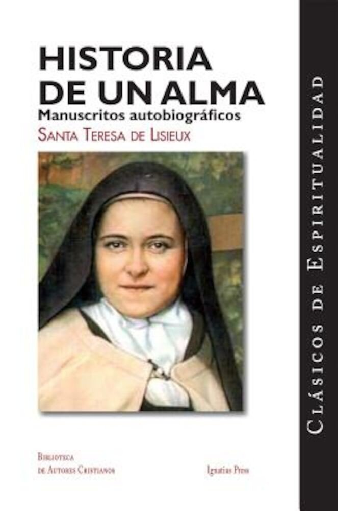 Historia de un Alma: Manuscritos Autobiograficos de Santa Teresa de Lisieux = Story of a Soul, Paperback
