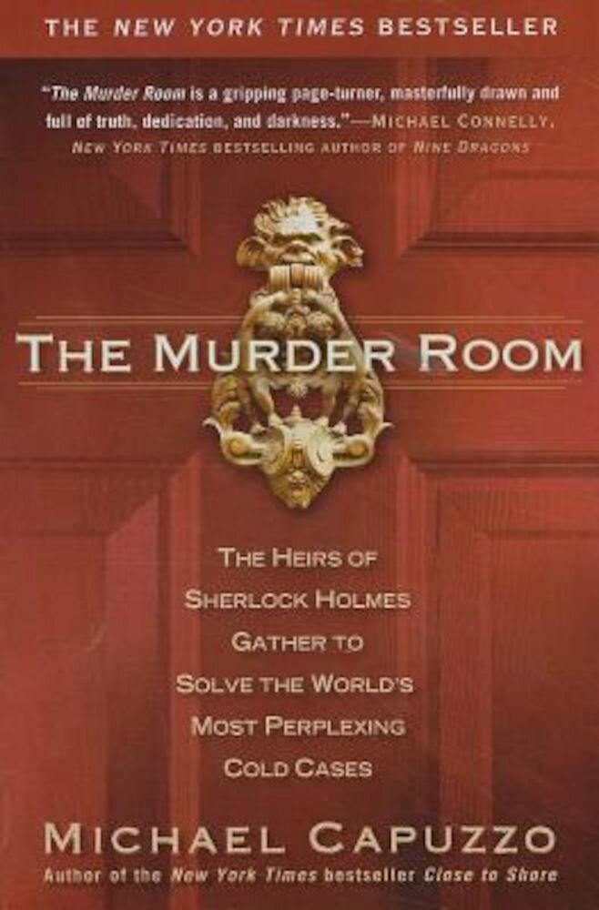 The Murder Room: The Heirs of Sherlock Holmes Gather to Solve the World's Most Perplexing Cold Cases, Paperback