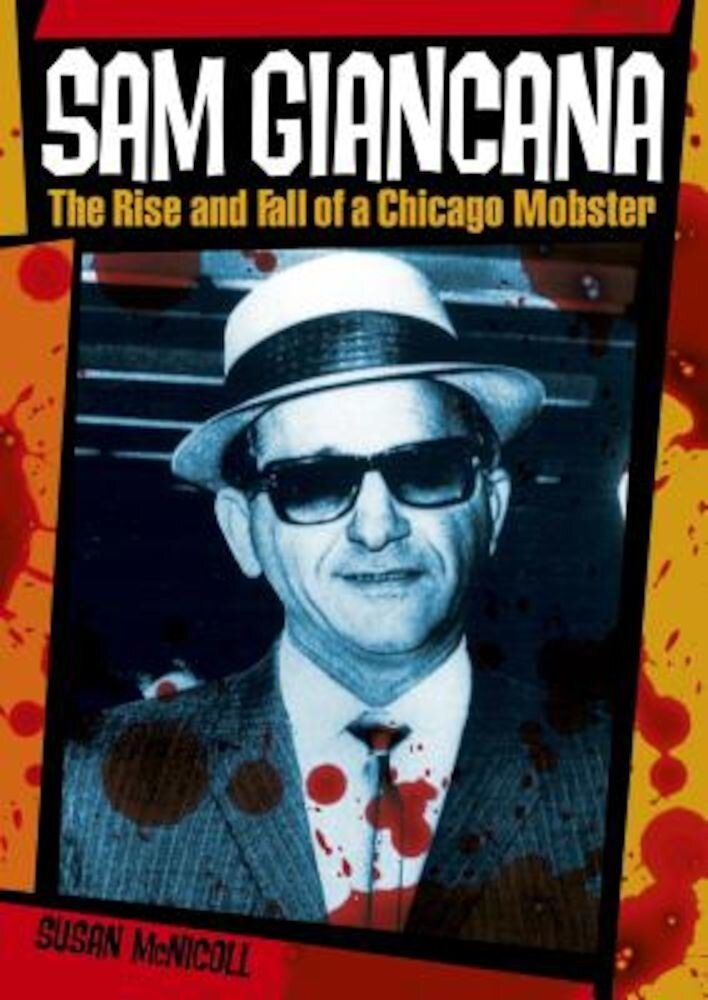 Sam Giancana: The Rise and Fall of a Chicago Mobster, Paperback