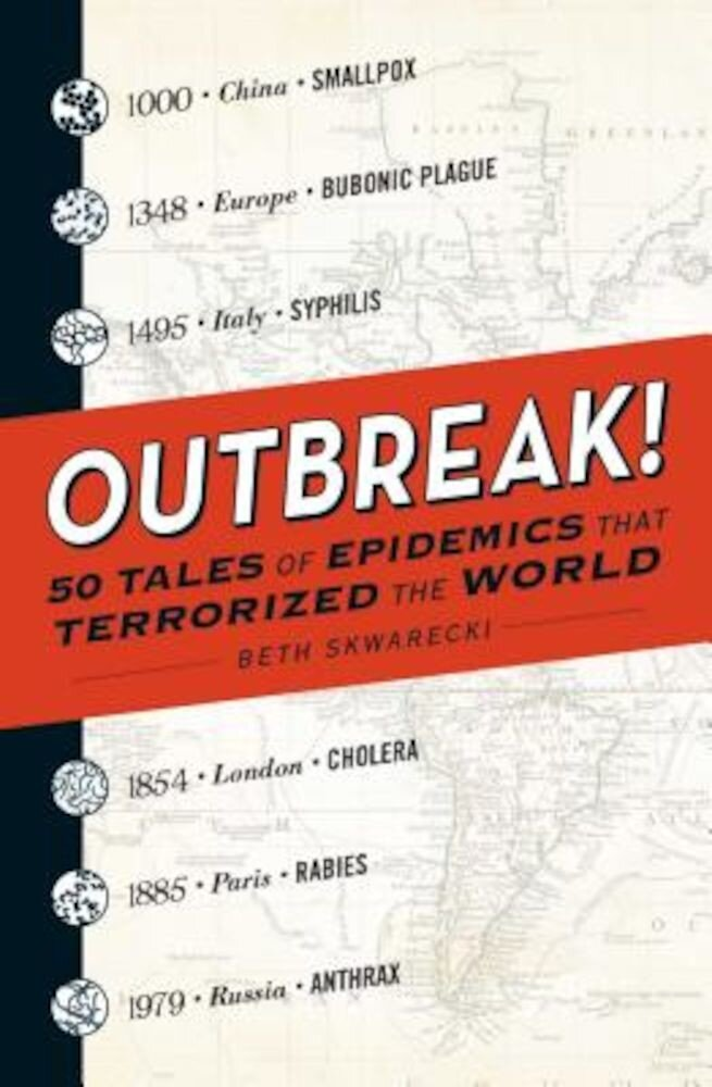 Outbreak!: 50 Tales of Epidemics That Terrorized the World, Paperback