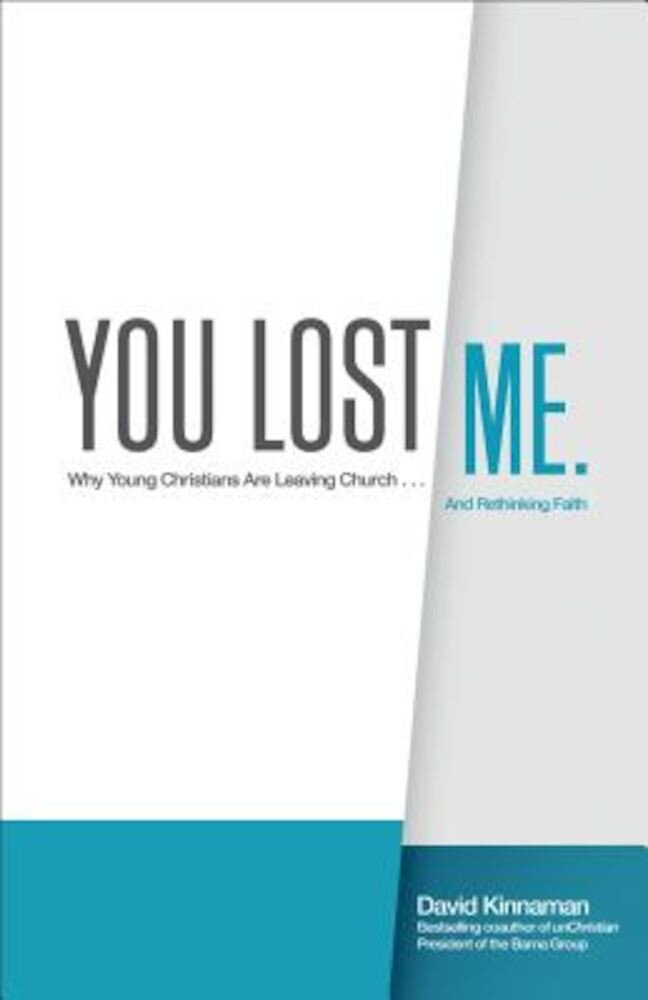 You Lost Me: Why Young Christians Are Leaving Church . . . and Rethinking Faith, Paperback