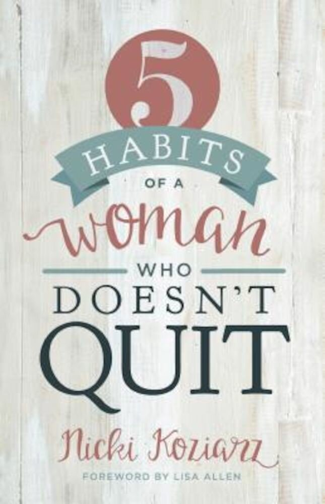 5 Habits of a Woman Who Doesn't Quit, Paperback