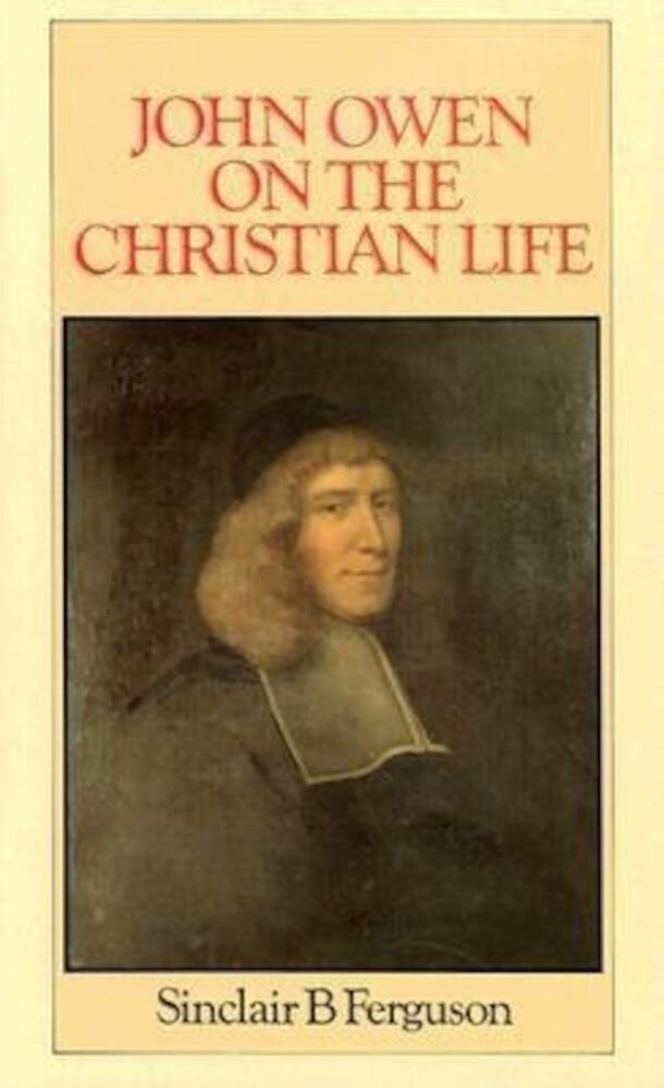 John Owen on Christian Life, Hardcover