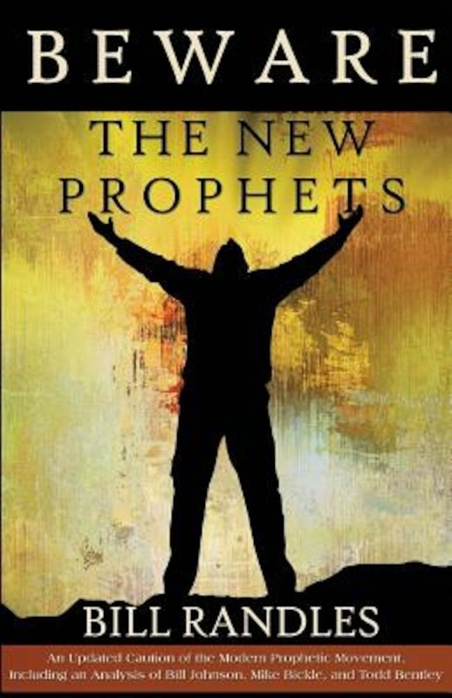 Beware the New Prophets Revised: A Caution of the Prophetic Movement, Paperback