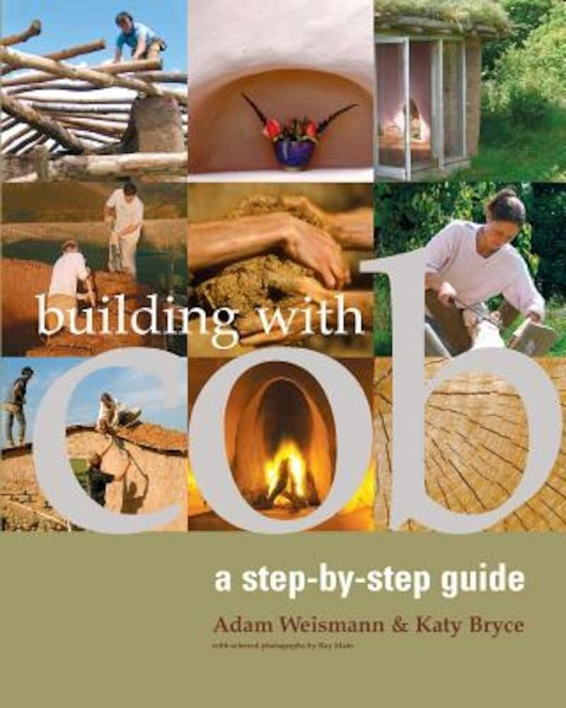 Building with Cob: A Step-By-Step Guide, Paperback