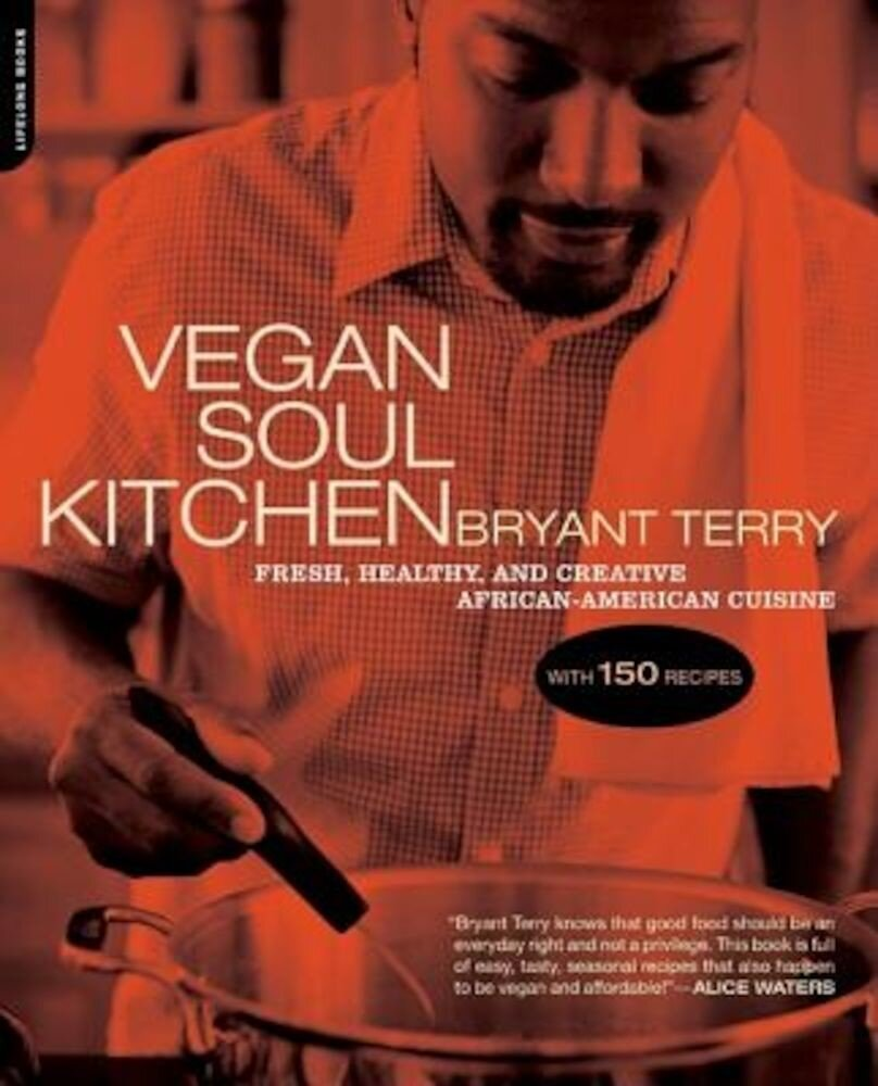 Vegan Soul Kitchen: Fresh, Healthy, and Creative African American Cuisine, Paperback
