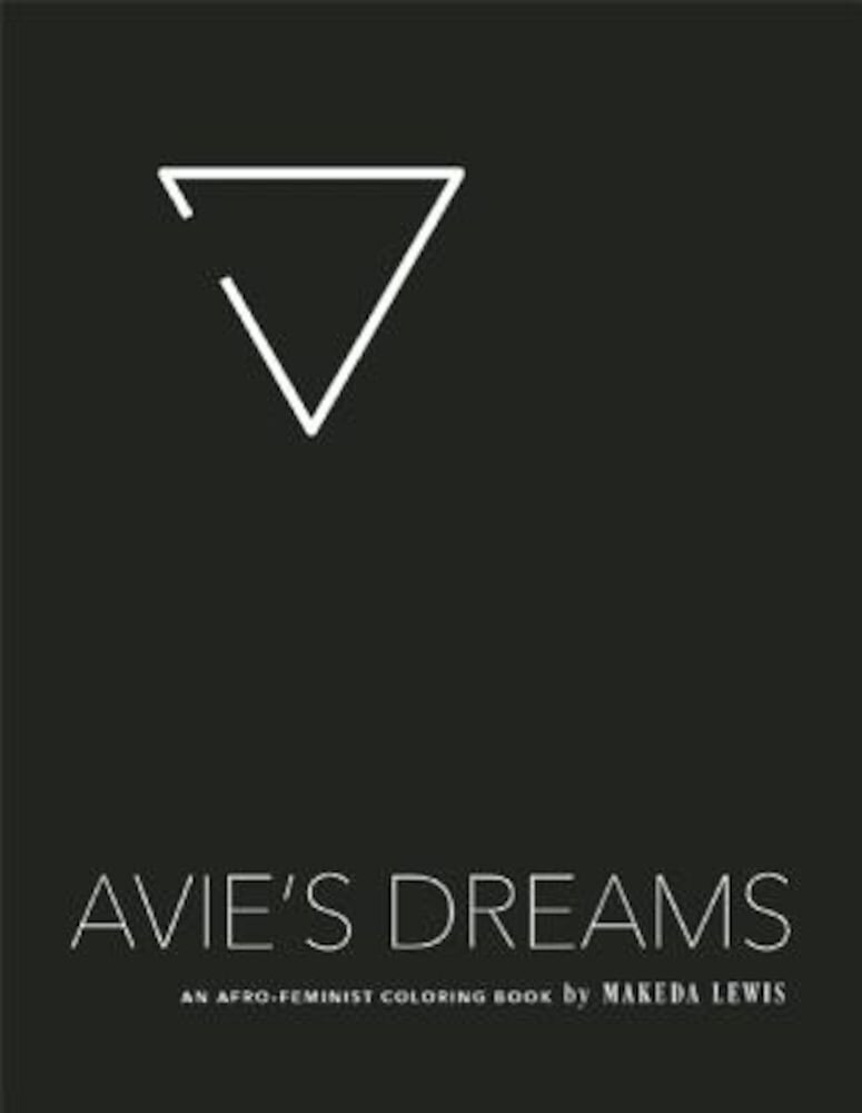 Avie's Dreams: An Afro-Feminist Coloring Book, Paperback