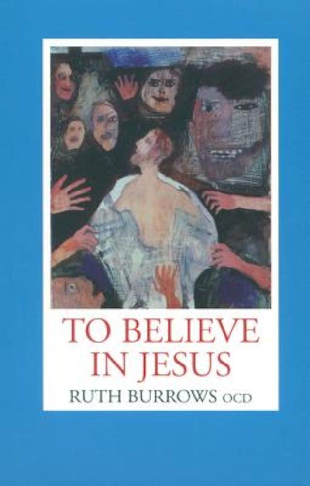 To Believe in Jesus, Paperback