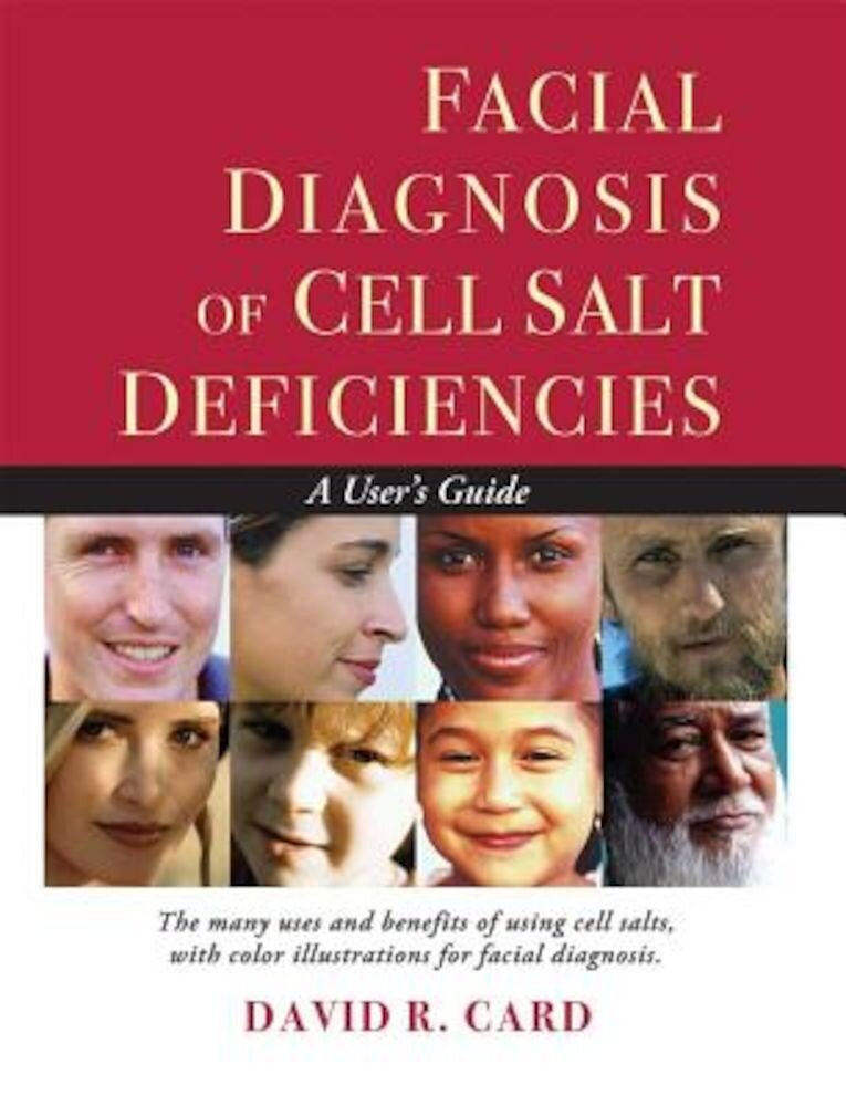 Facial Diagnosis of Cell Salt Deficiency: A User's Guide, Paperback
