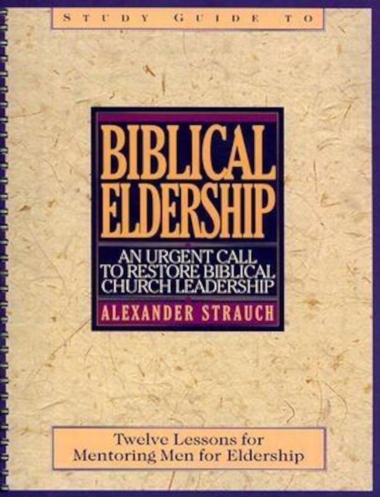 Biblical Eldership Study Guide, Paperback