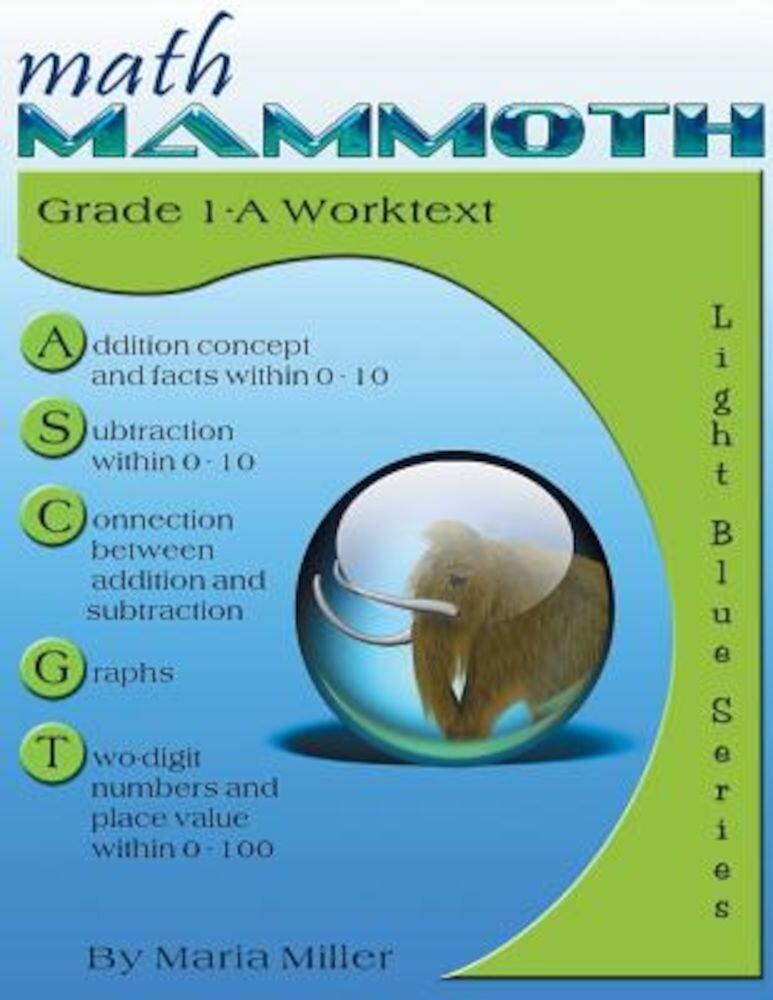Math Mammoth Grade 1-A Worktext, Paperback