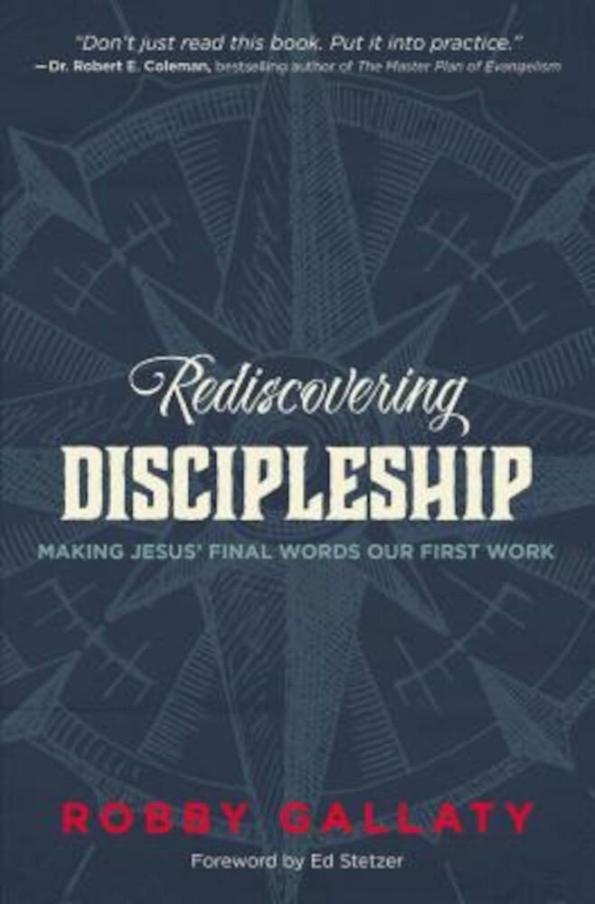 Rediscovering Discipleship: Making Jesus' Final Words Our First Work, Paperback