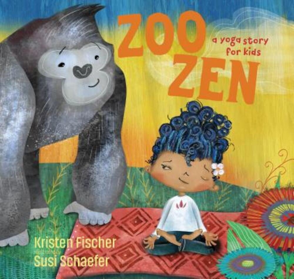 Zoo Zen: A Yoga Story for Kids, Hardcover