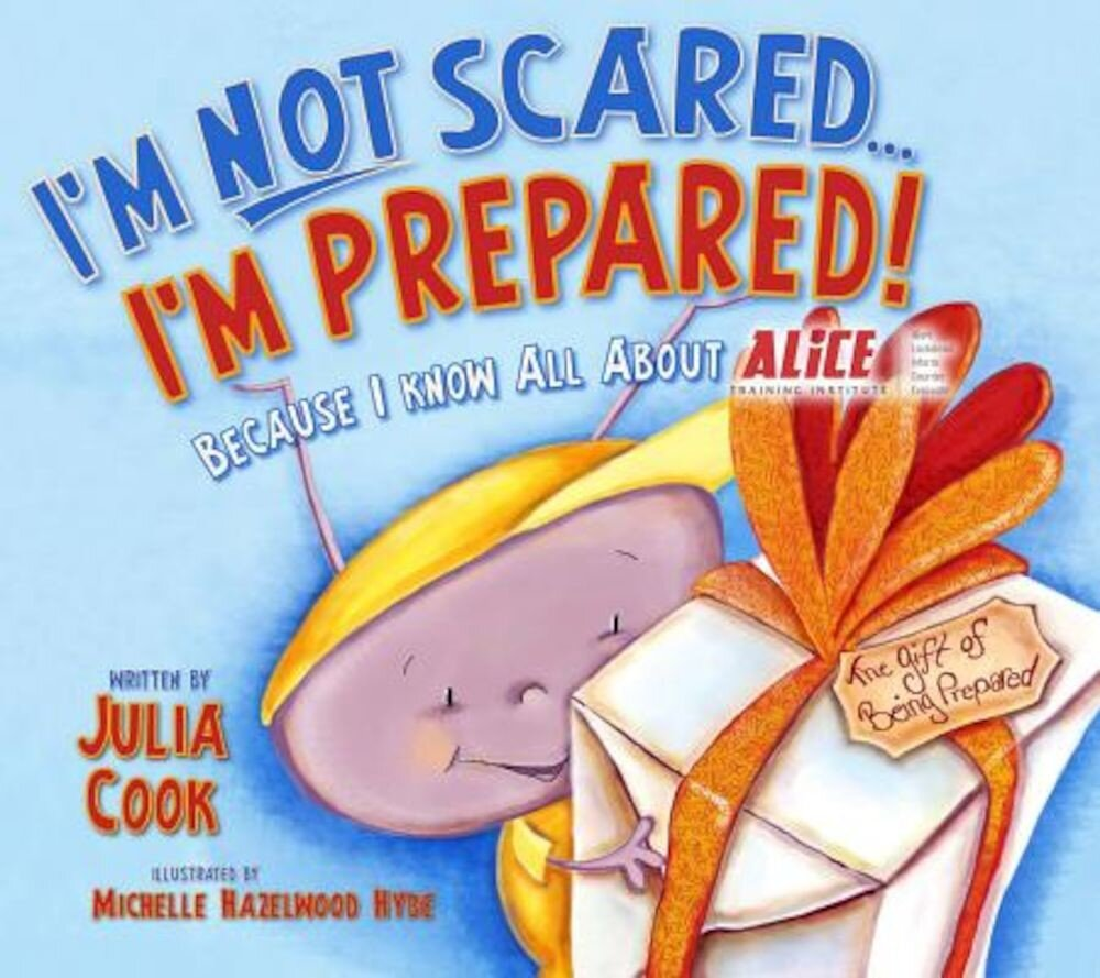 I'm Not Scared... I'm Prepared!: Because I Know All about Alice, Paperback