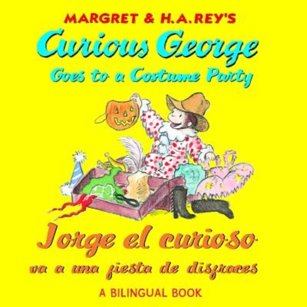 Curious George Goes to a Costume Party/Jorge El Curioso Va a Una Fiesta de Disfraces, Paperback
