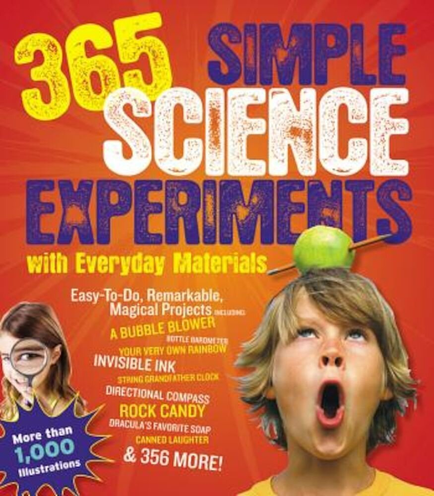 365 Simple Science Experiments with Everyday Materials, Paperback