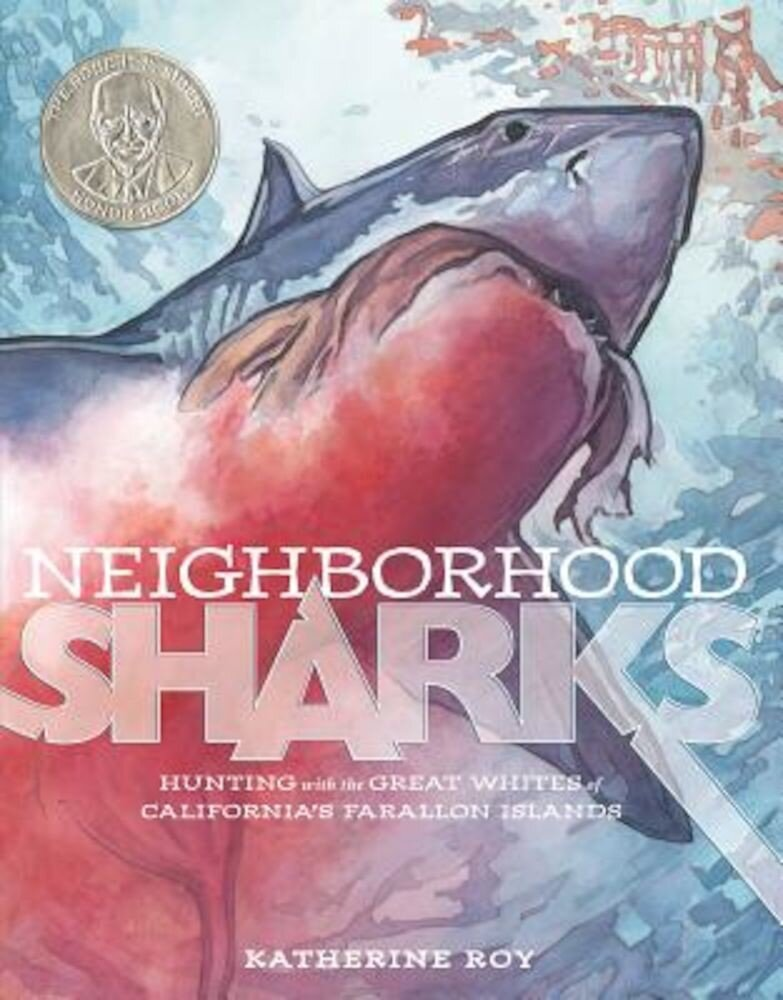 Neighborhood Sharks: Hunting with the Great Whites of California's Farallon Islands, Hardcover