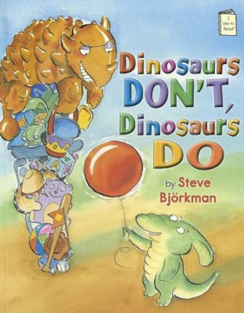 Dinosaurs Don't, Dinosaurs Do, Paperback