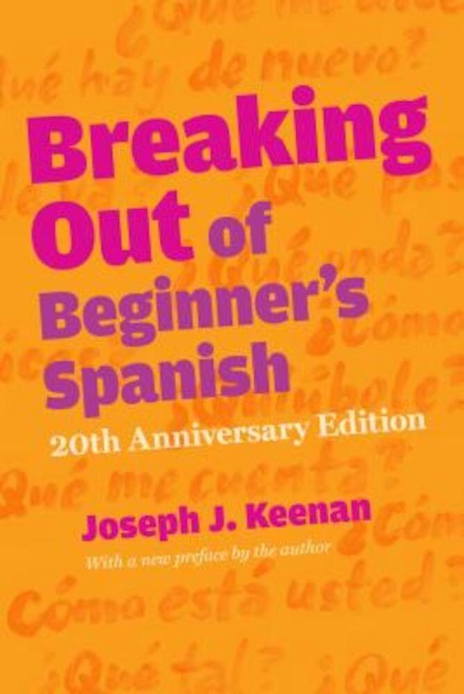 Breaking Out of Beginner's Spanish, Paperback