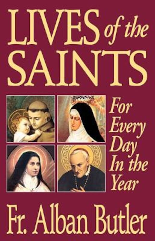 Lives of the Saints: For Everyday of the Year, Paperback