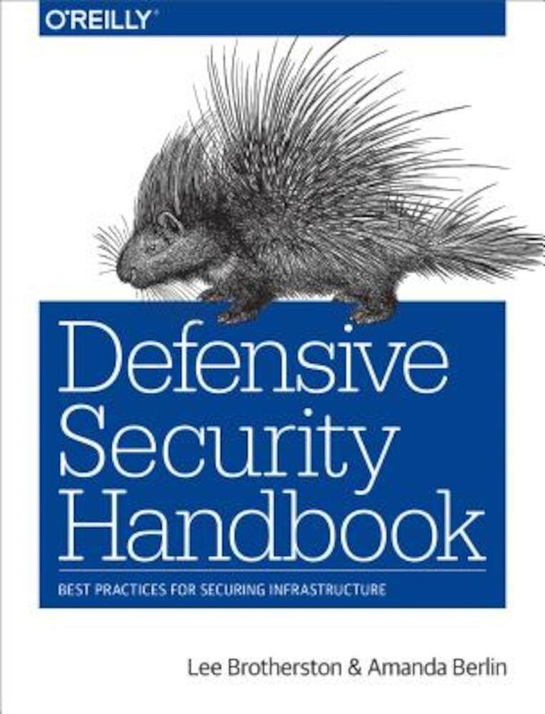 Defensive Security Handbook: Best Practices for Securing Infrastructure, Paperback