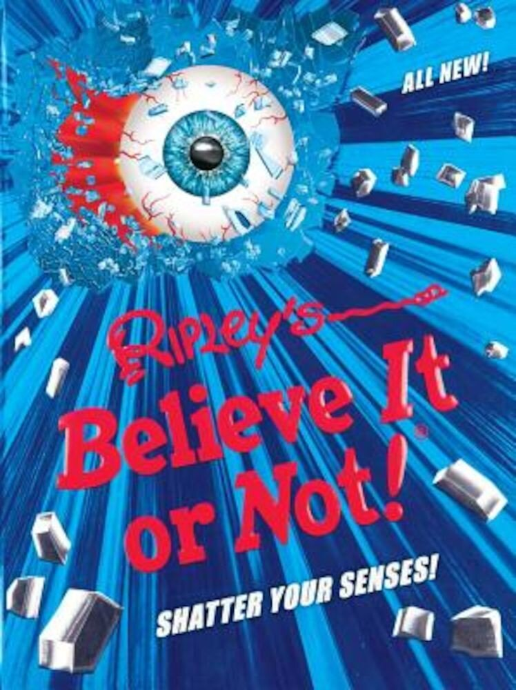 Ripley's Believe It or Not! Shatter Your Senses!, Hardcover