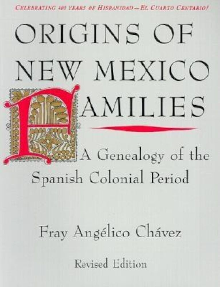 Origins of New Mexico Families: A Genealogy of the Spanish Colonial Period, Paperback