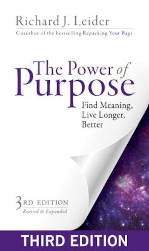 The Power of Purpose: Find Meaning, Live Longer, Better, Paperback