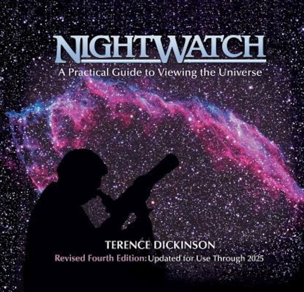 Nightwatch: A Practical Guide to Viewing the Universe, Hardcover