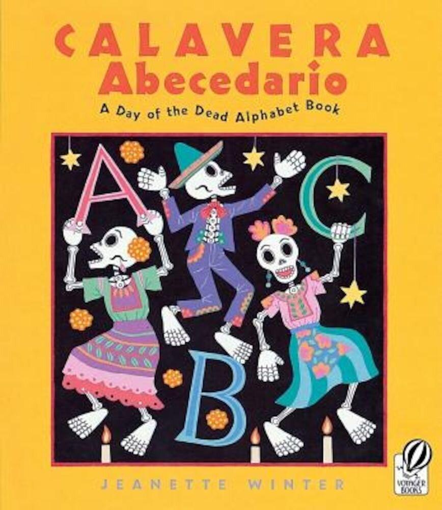 Calavera Abecedario: A Day of the Dead Alphabet Book, Paperback