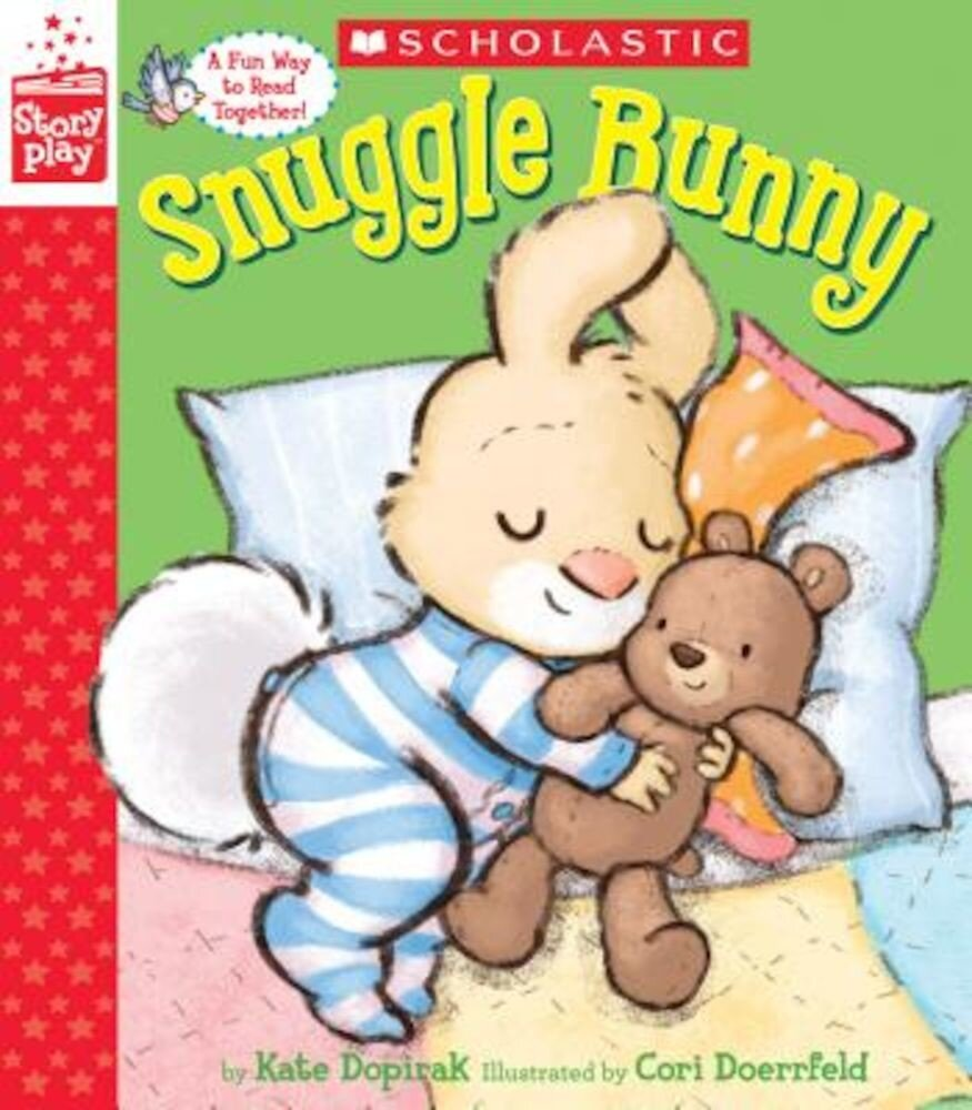 Snuggle Bunny (a Storyplay Book), Hardcover
