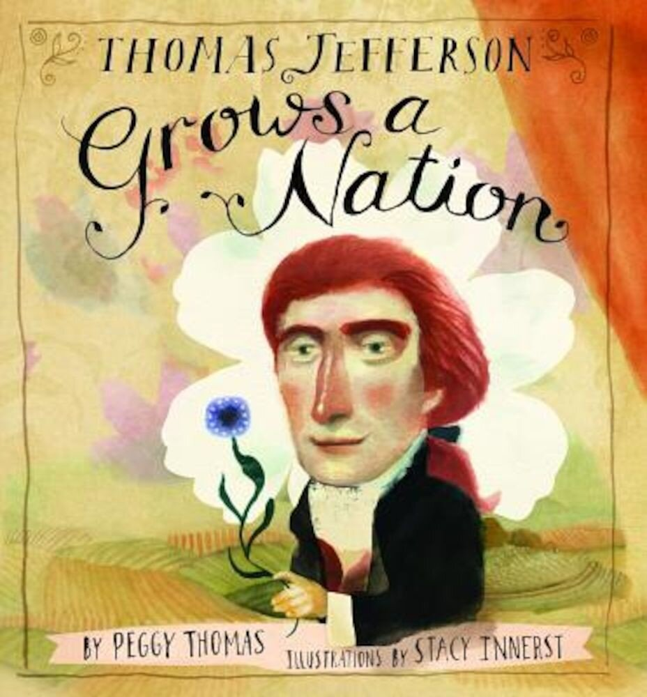 Thomas Jefferson Grows a Nation, Hardcover