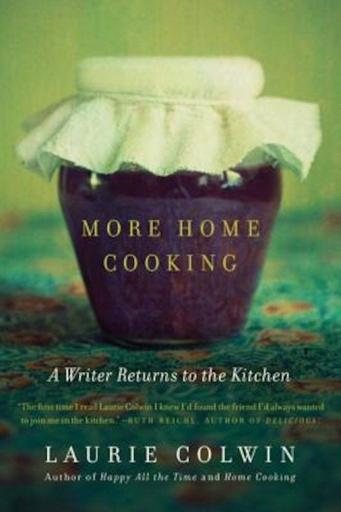 More Home Cooking: A Writer Returns to the Kitchen, Paperback