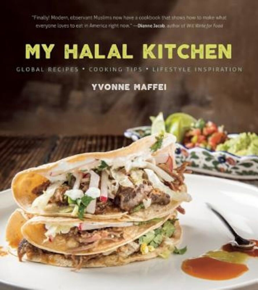 My Halal Kitchen: Global Recipes, Cooking Tips, and Lifestyle Inspiration, Hardcover