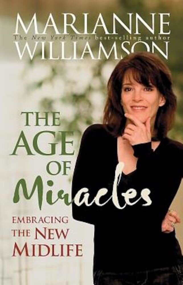The Age of Miracles: Embracing the New Midlife, Paperback