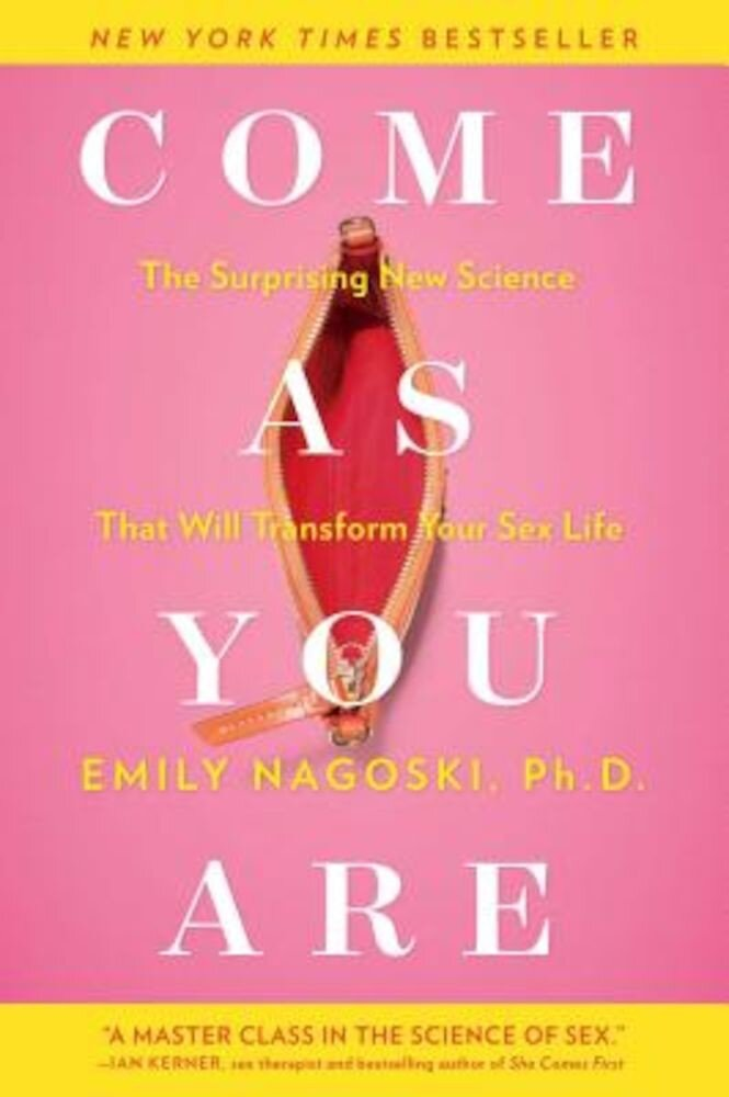 Come as You Are: The Surprising New Science That Will Transform Your Sex Life, Paperback