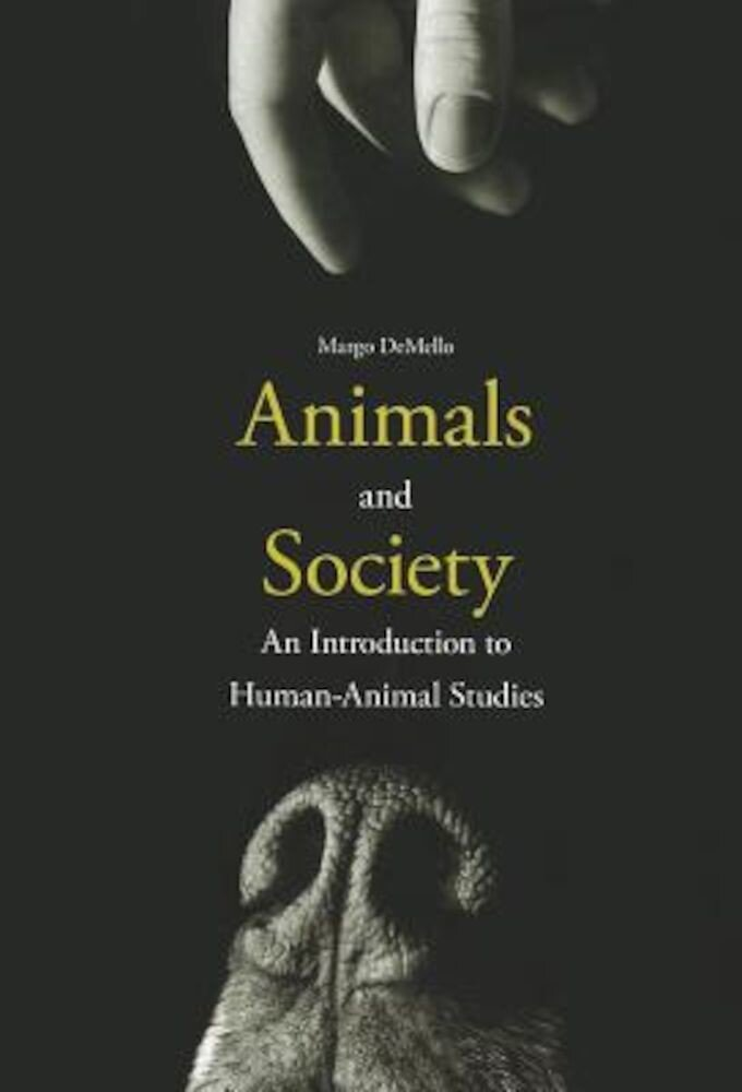 Animals and Society: An Introduction to Human-Animal Studies, Paperback