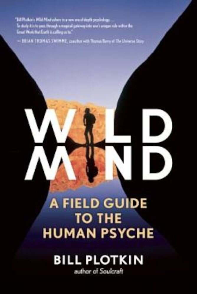 Wild Mind: A Field Guide to the Human Psyche, Paperback